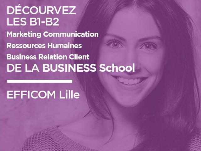 Découvrez les B1 B2 de la BUSINESS School d'EFFICOM Lille