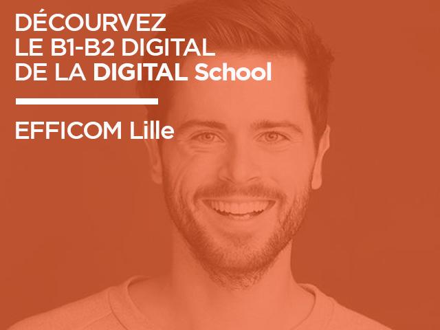 Découvrez le B1 B2 Digital de la DIGITAL School d'EFFICOM Lille